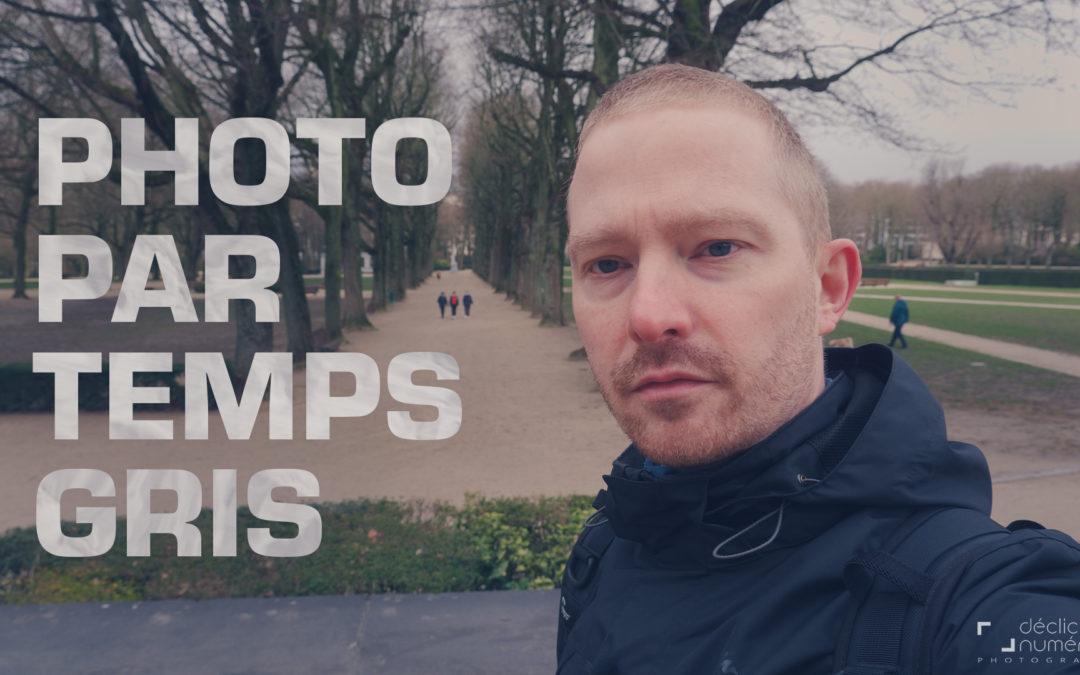 Sortez faire des PHOTOS même par TEMPS GRIS.