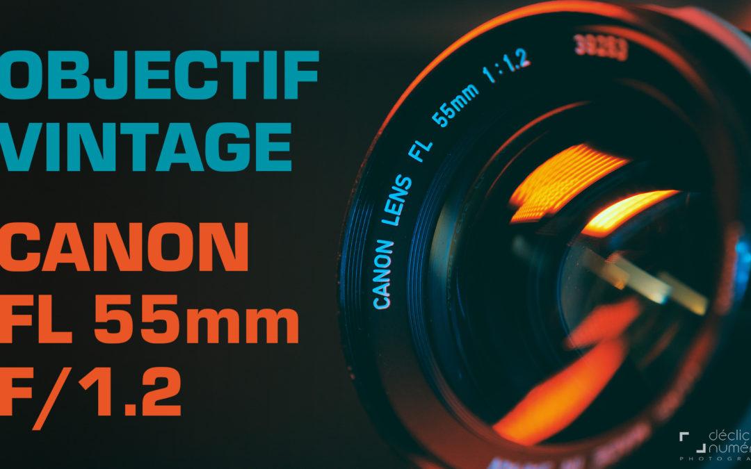 Objectif Vintage : Canon FL 55mm f/1.2