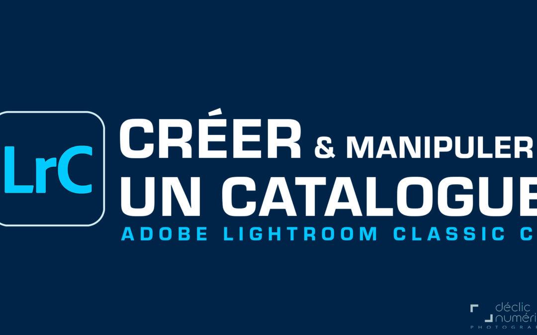 Créer et manipuler un catalogue – Lightroom Classic CC 2021