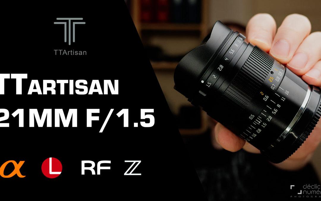 TTArtisan 21mm f/1.5, un UGA LUMINEUX et ABORDABLE pour appareil mirrorless.